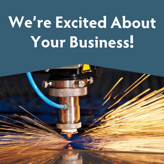 We're excited about your business.